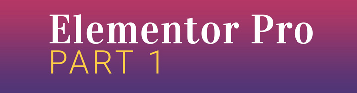 Elementor Pro Part 1